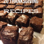 20 Thanksgiving and Friendsgiving Recipes