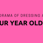 The Drama of Dressing a Four Year Old